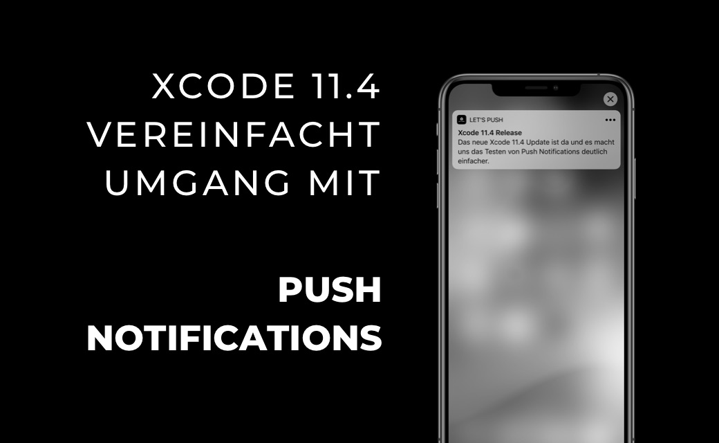 let's dev Blog | Vereinfachtes Testen von iOS Push Notifications im Simulator mit Xcode 11.4