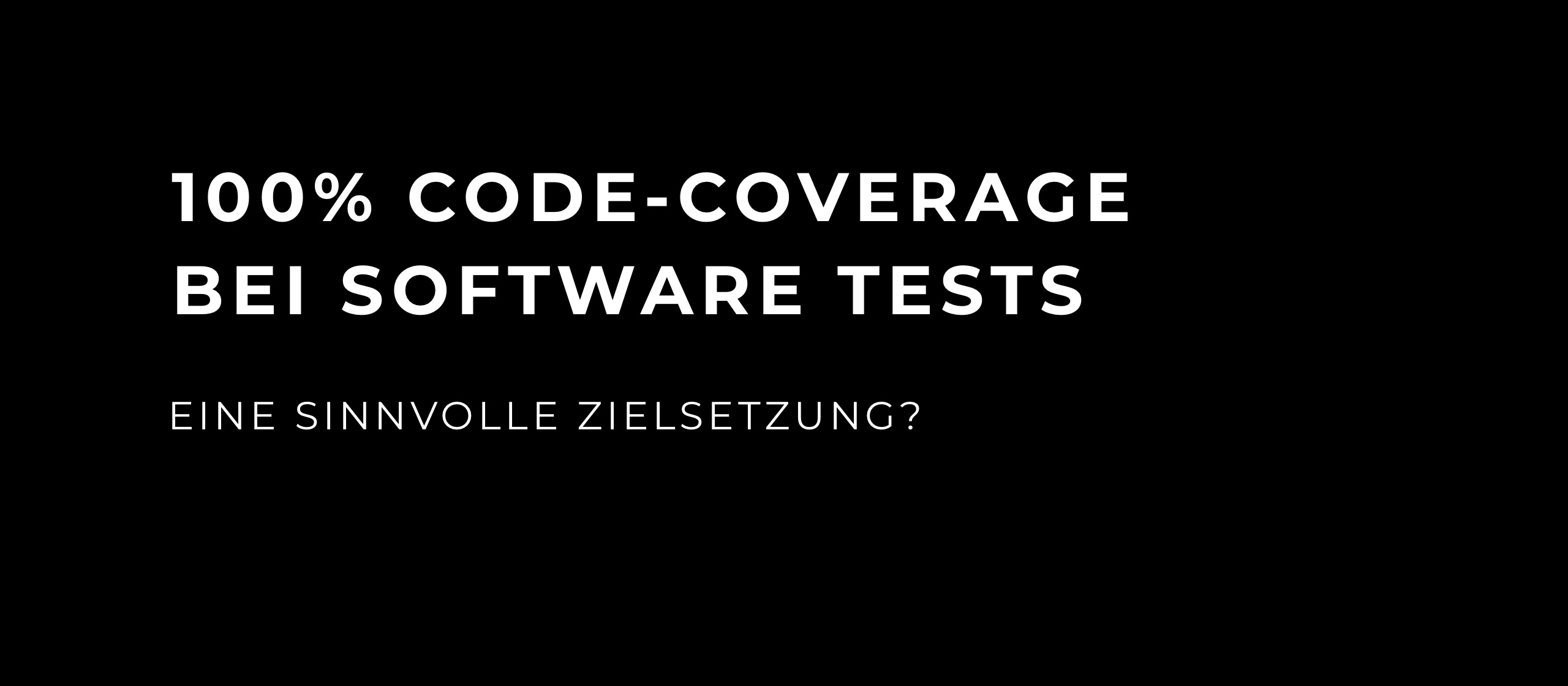 let's dev Blog | 100% Code-Coverage bei Software Tests – eine sinnvolle Zielsetzung?
