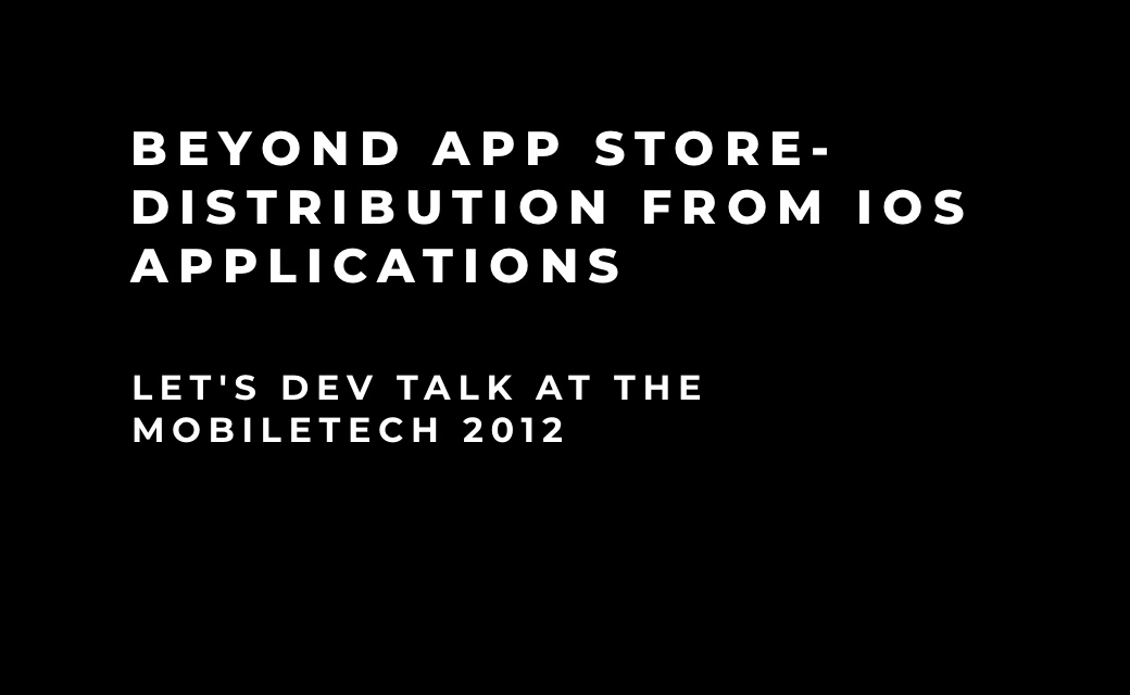 let's dev Blog | Beyond App Store - iOS application distribution
