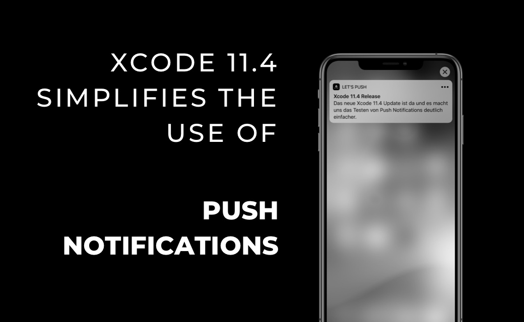 let's dev Blog | Simplified testing of iOS push notifications in the simulator with Xcode 11.4